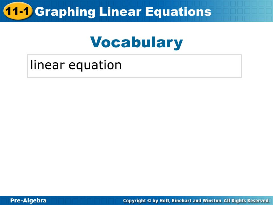 Pre-Algebra 11-1 Graphing Linear Equations Vocabulary linear equation