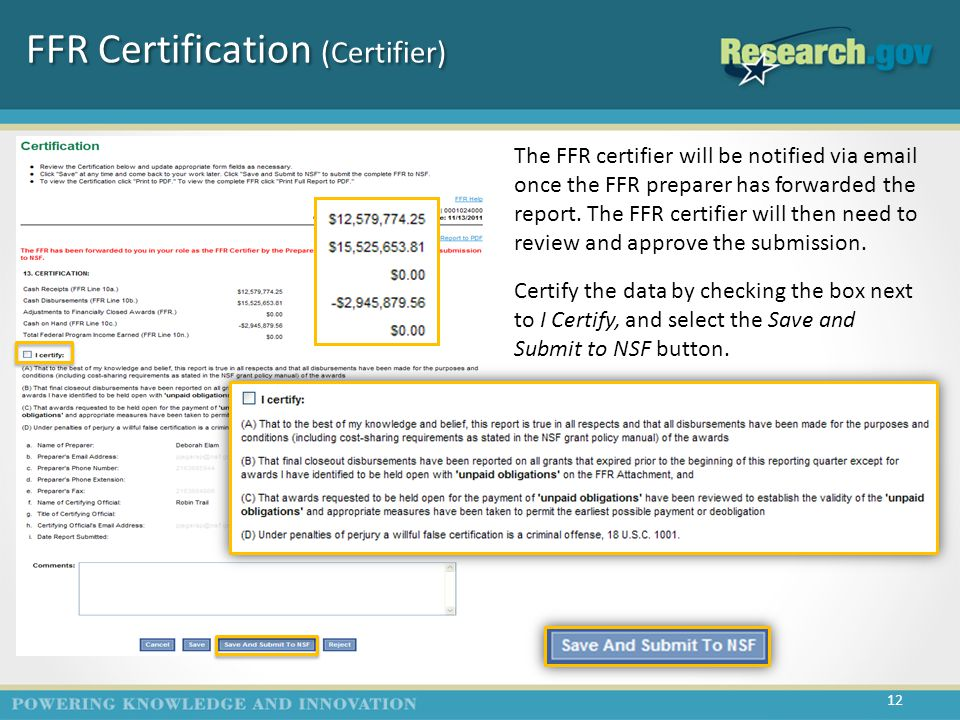 FFR Certification (Certifier) The FFR certifier will be notified via email once the FFR preparer has forwarded the report.