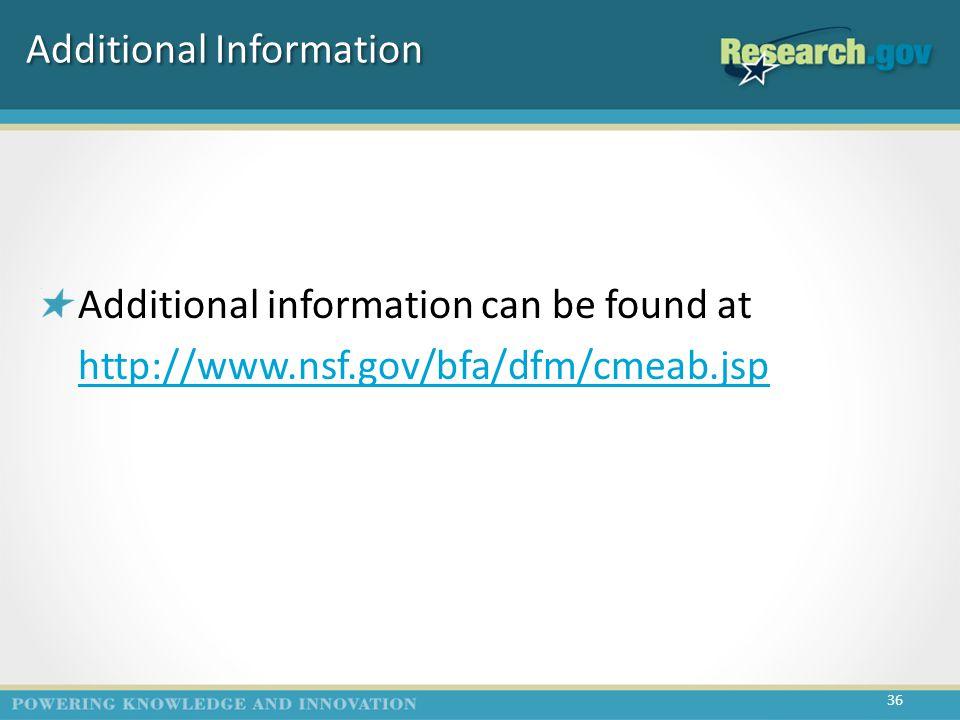 Additional Information Additional information can be found at http://www.nsf.gov/bfa/dfm/cmeab.jsp http://www.nsf.gov/bfa/dfm/cmeab.jsp 36