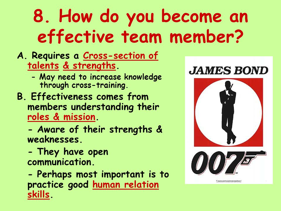 8. How do you become an effective team member. A.