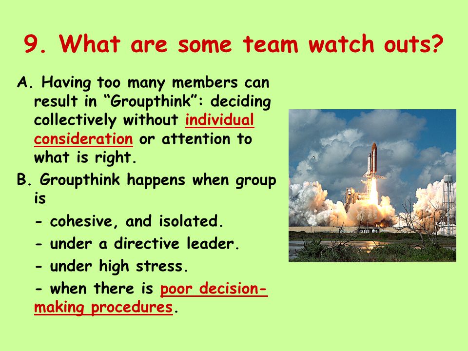 9. What are some team watch outs. A.