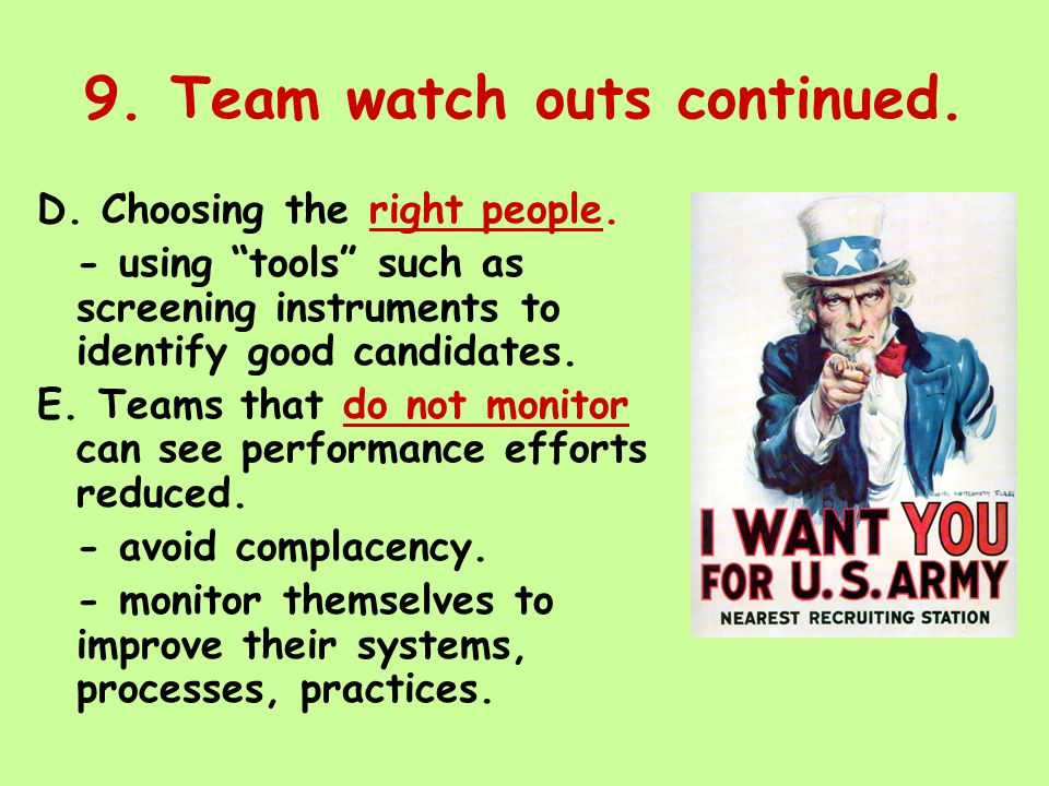 9. Team watch outs continued. D. Choosing the right people.