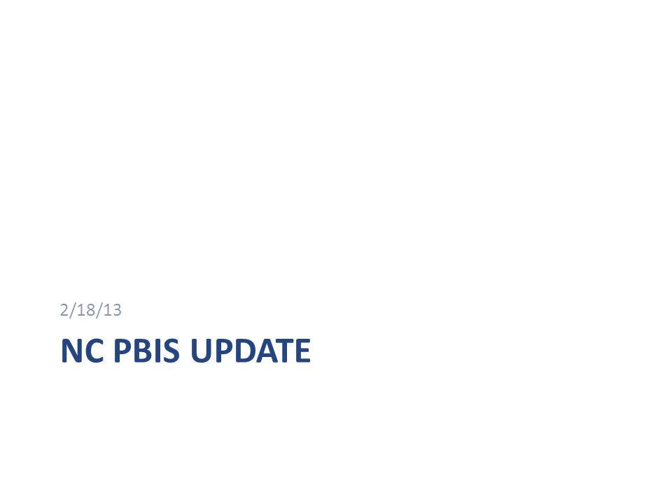 NC PBIS UPDATE 2/18/13