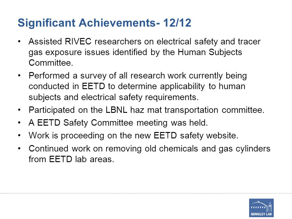 Significant Achievements- 12/12 Assisted RIVEC researchers on electrical safety and tracer gas exposure issues identified by the Human Subjects Committee.