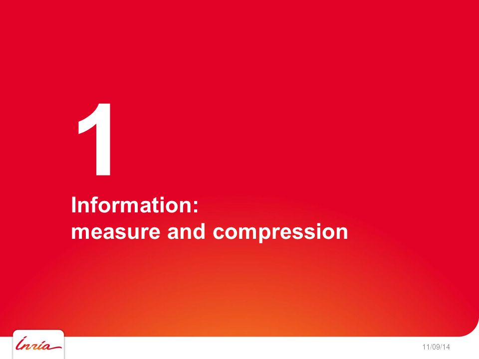 Information: measure and compression 11/09/14 1