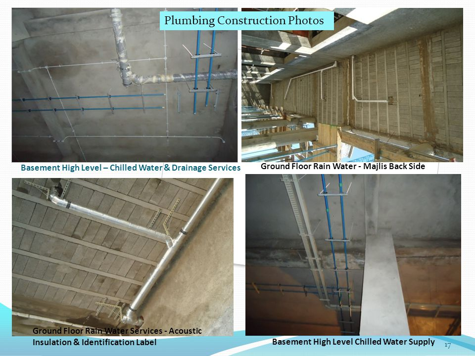 Basement High Level – Chilled Water & Drainage Services Ground Floor Rain Water - Majlis Back Side Ground Floor Rain Water Services - Acoustic Insulation & Identification Label Basement High Level Chilled Water Supply Plumbing Construction Photos 17