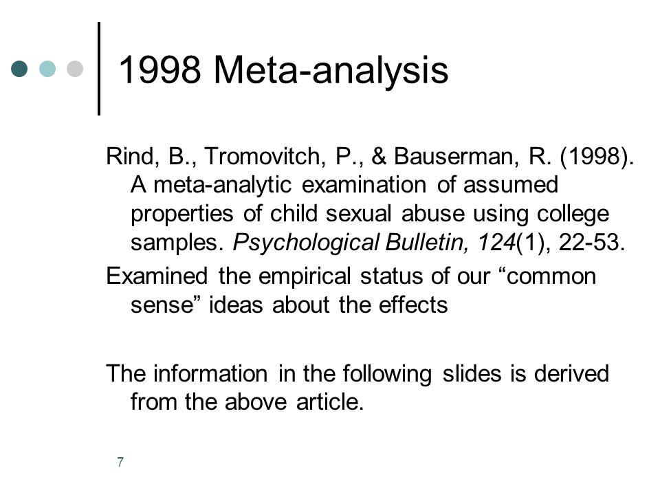 7 1998 Meta-analysis Rind, B., Tromovitch, P., & Bauserman, R.