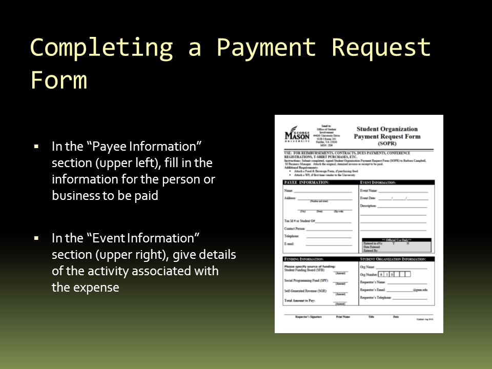 """Completing a Payment Request Form  In the """"Payee Information"""" section (upper left), fill in the information for the person or business to be paid  I"""