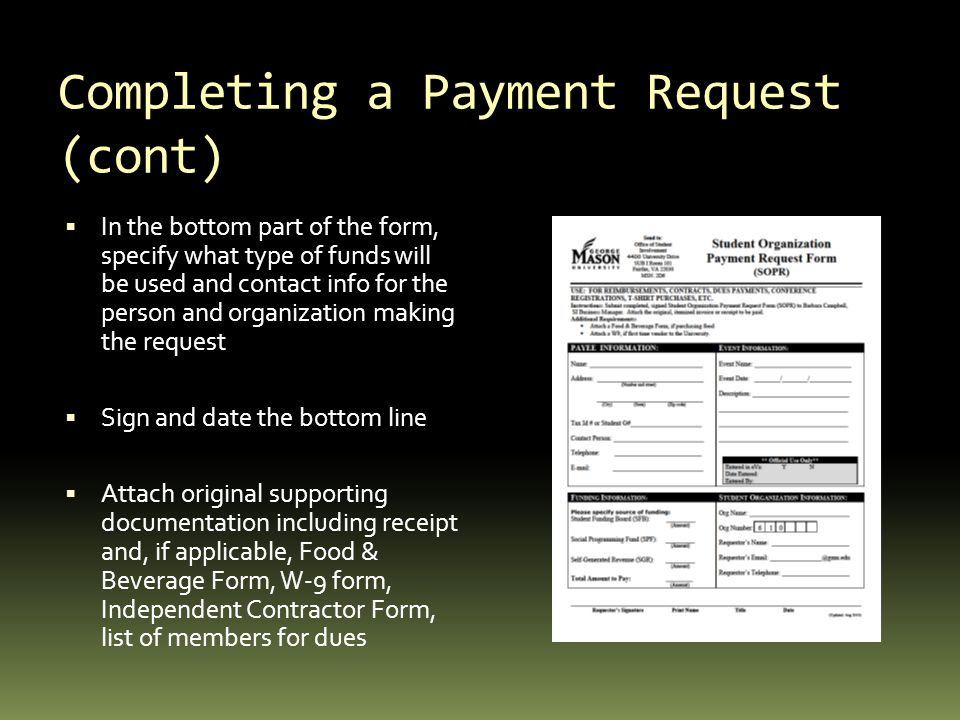 Completing a Payment Request (cont)  In the bottom part of the form, specify what type of funds will be used and contact info for the person and orga