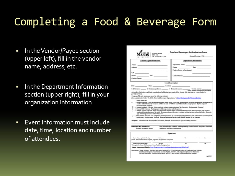Completing a Food & Beverage Form  In the Vendor/Payee section (upper left), fill in the vendor name, address, etc.  In the Department Information s
