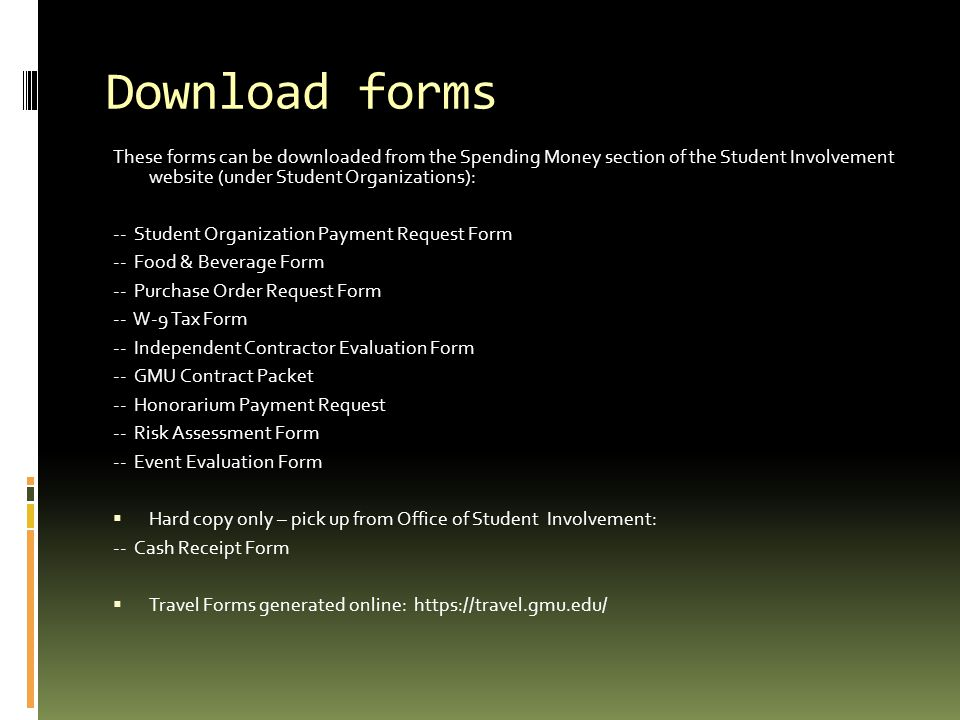 Download forms These forms can be downloaded from the Spending Money section of the Student Involvement website (under Student Organizations): -- Stud