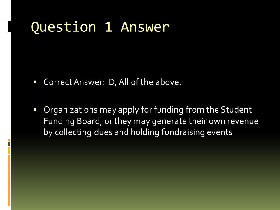 Question 1 Answer  Correct Answer: D, All of the above.
