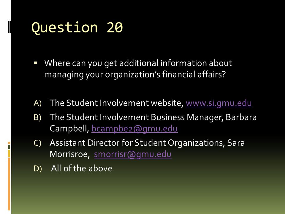 Question 20  Where can you get additional information about managing your organization's financial affairs.