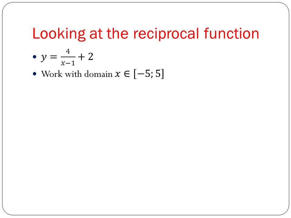Looking at the reciprocal function