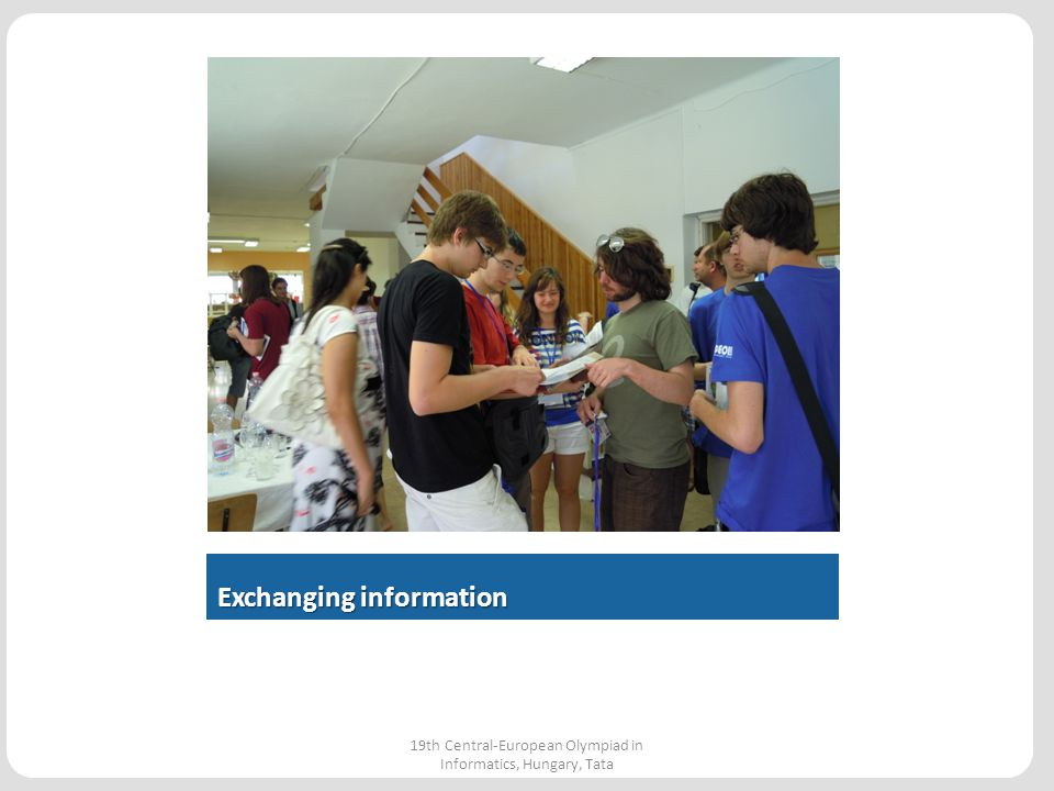Exchanging information 19th Central-European Olympiad in Informatics, Hungary, Tata
