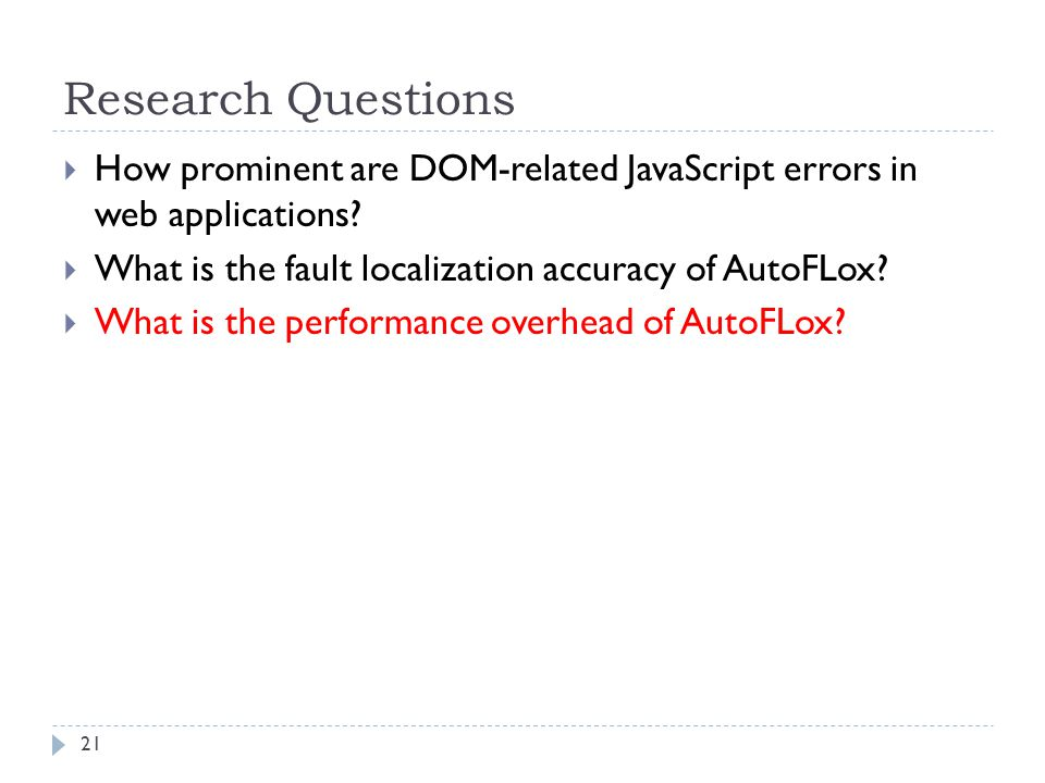 Research Questions  How prominent are DOM-related JavaScript errors in web applications.