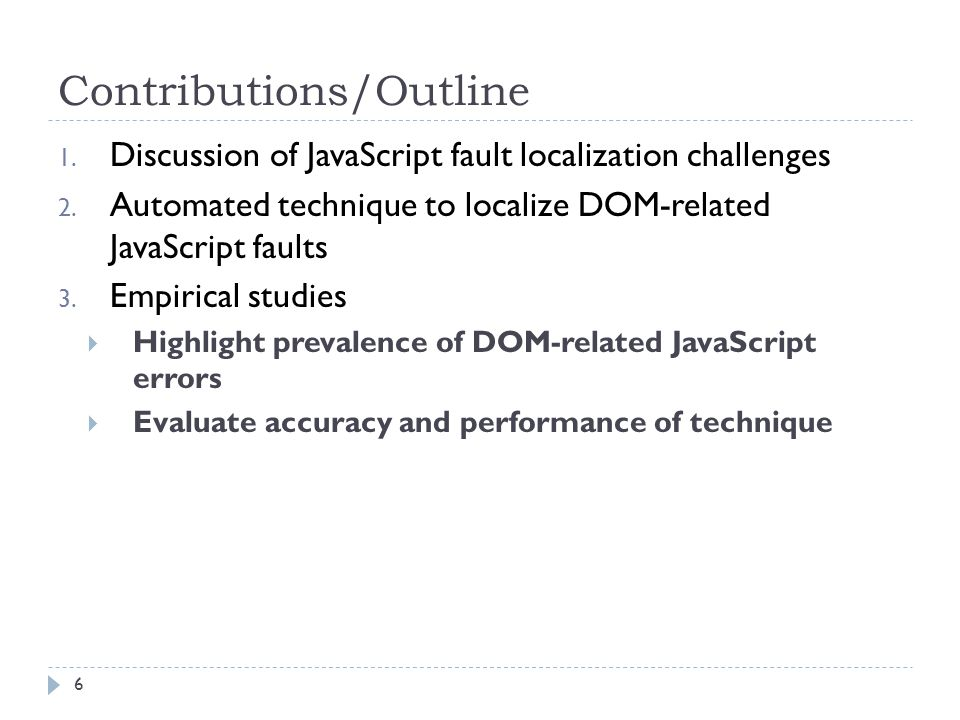 Contributions/Outline 1.Discussion of JavaScript fault localization challenges 2.