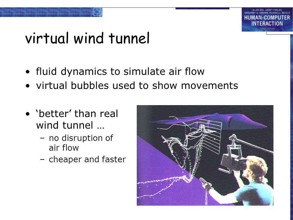 virtual wind tunnel fluid dynamics to simulate air flow virtual bubbles used to show movements 'better' than real wind tunnel … –no disruption of air