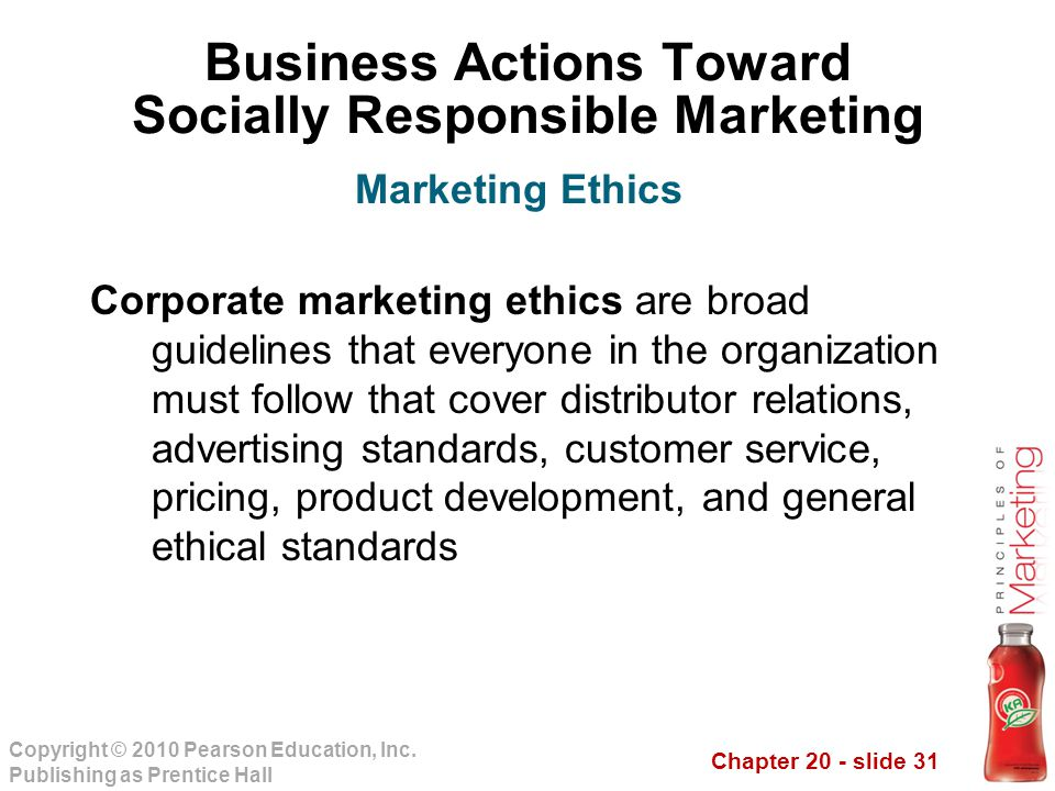 Chapter 20 - slide 31 Copyright © 2010 Pearson Education, Inc. Publishing as Prentice Hall Business Actions Toward Socially Responsible Marketing Corp