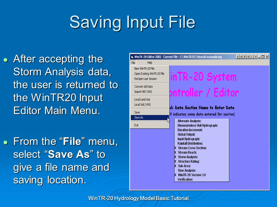 WinTR-20 Hydrology Model Basic Tutorial Saving Input File ● After accepting the Storm Analysis data, the user is returned to the WinTR20 Input Editor