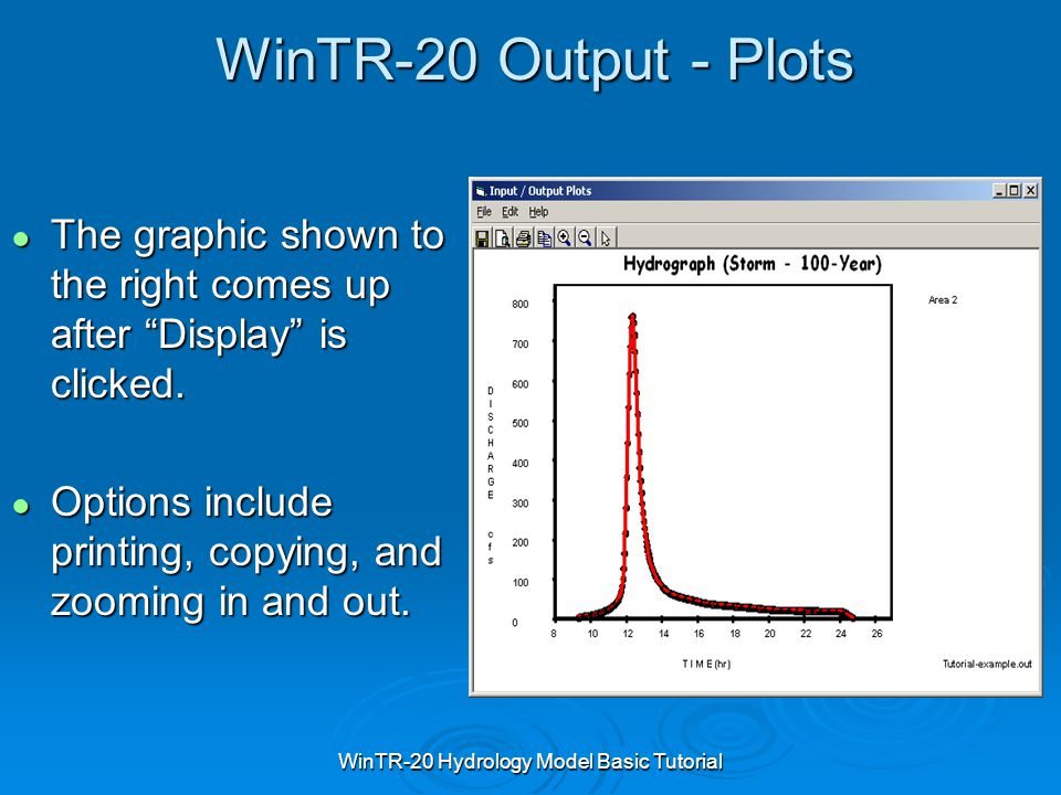 "WinTR-20 Hydrology Model Basic Tutorial WinTR-20 Output - Plots ● The graphic shown to the right comes up after ""Display"" is clicked. ● Options includ"