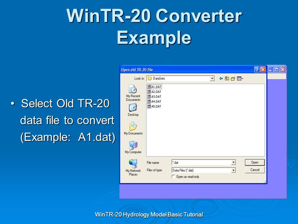 WinTR-20 Hydrology Model Basic Tutorial WinTR-20 Converter Example Select Old TR-20 Select Old TR-20 data file to convert data file to convert (Exampl
