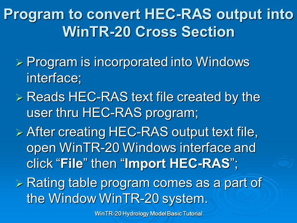 WinTR-20 Hydrology Model Basic Tutorial Program to convert HEC-RAS output into WinTR-20 Cross Section  Program is incorporated into Windows interface