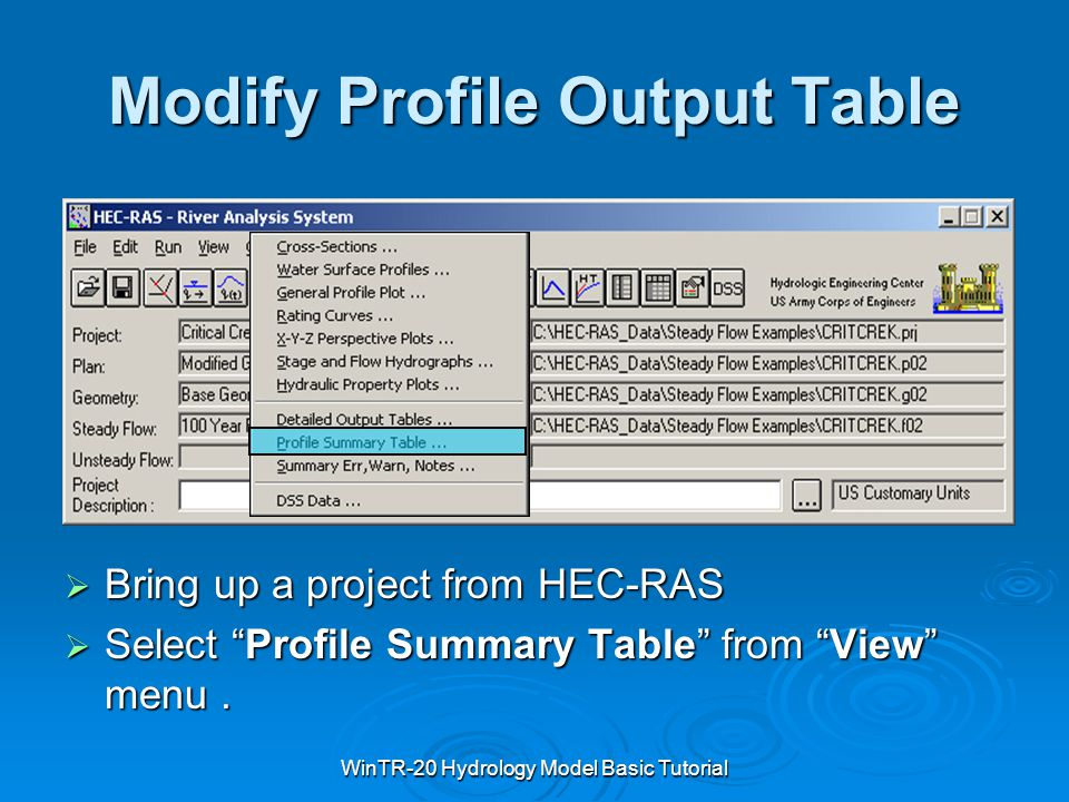 "WinTR-20 Hydrology Model Basic Tutorial Modify Profile Output Table  Bring up a project from HEC-RAS  Select ""Profile Summary Table"" from ""View"" men"