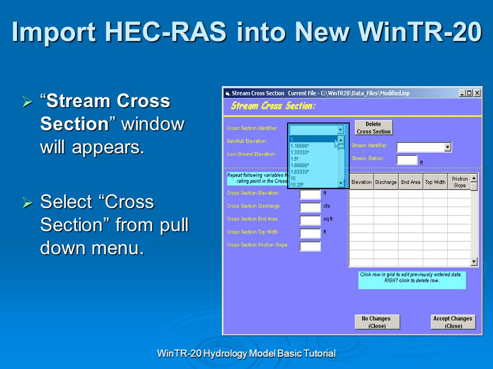"WinTR-20 Hydrology Model Basic Tutorial Import HEC-RAS into New WinTR-20  ""Stream Cross Section"" window will appears.  Select ""Cross Section"" from p"