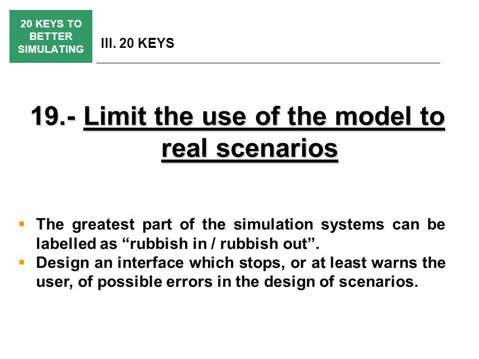 20 KEYS TO BETTER SIMULATING III.