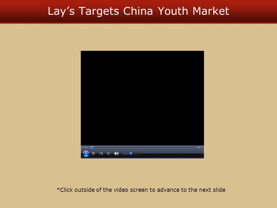 Lay's Targets China Youth Market *Click outside of the video screen to advance to the next slide