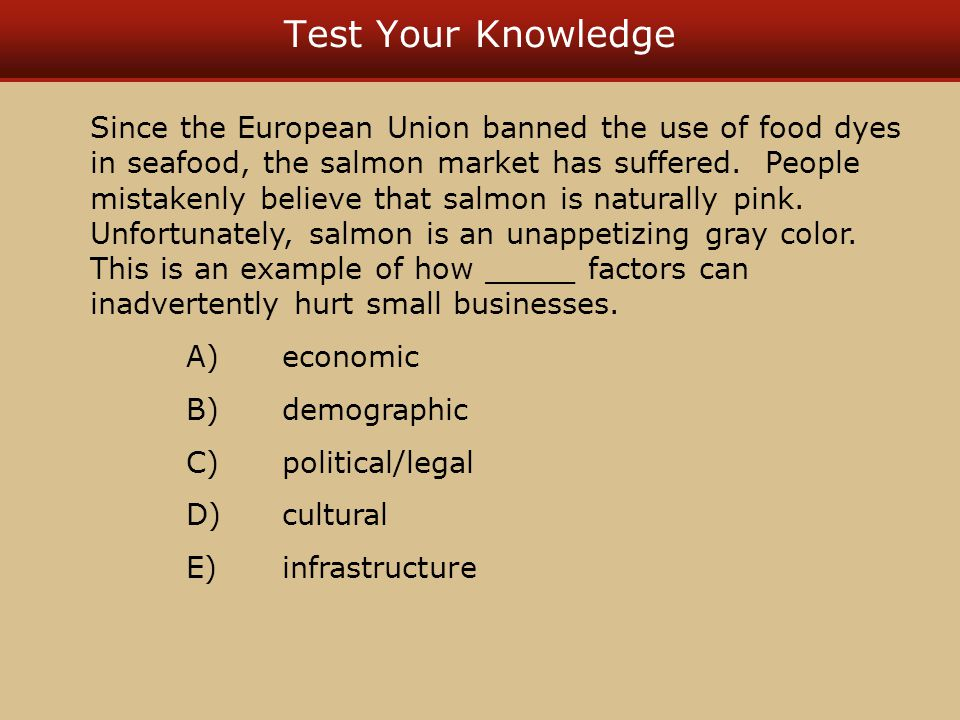 Test Your Knowledge Since the European Union banned the use of food dyes in seafood, the salmon market has suffered.