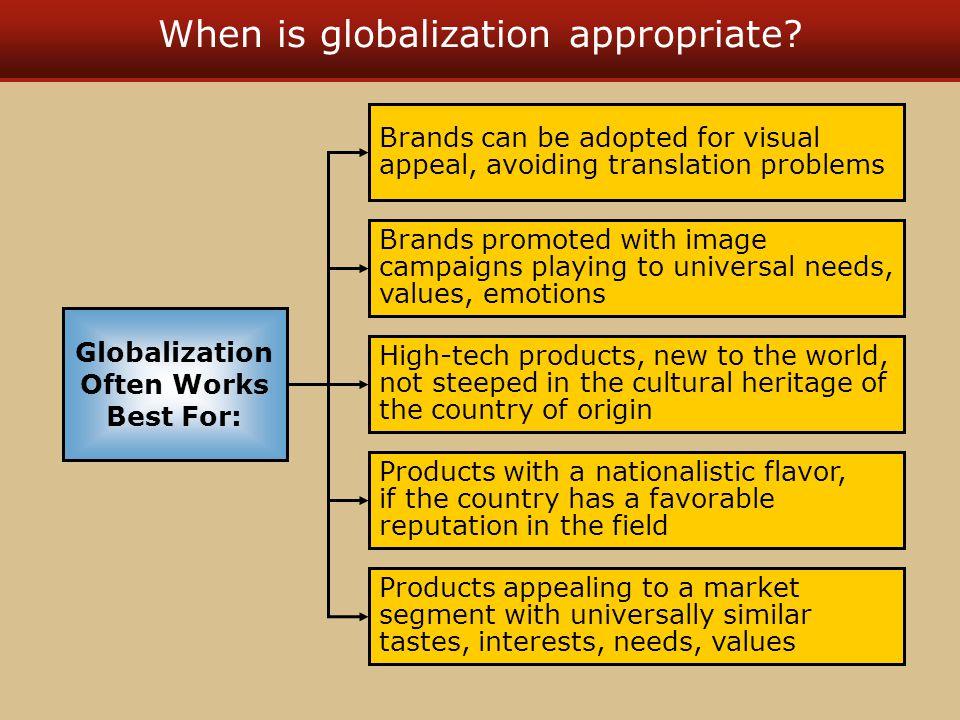 When is globalization appropriate.