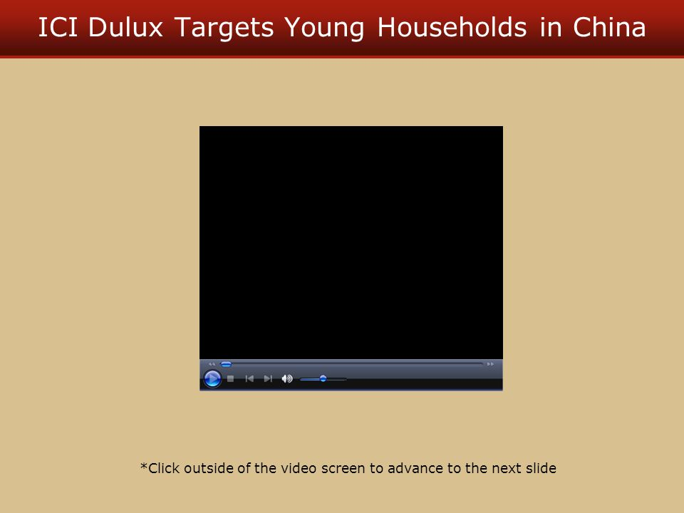 ICI Dulux Targets Young Households in China *Click outside of the video screen to advance to the next slide