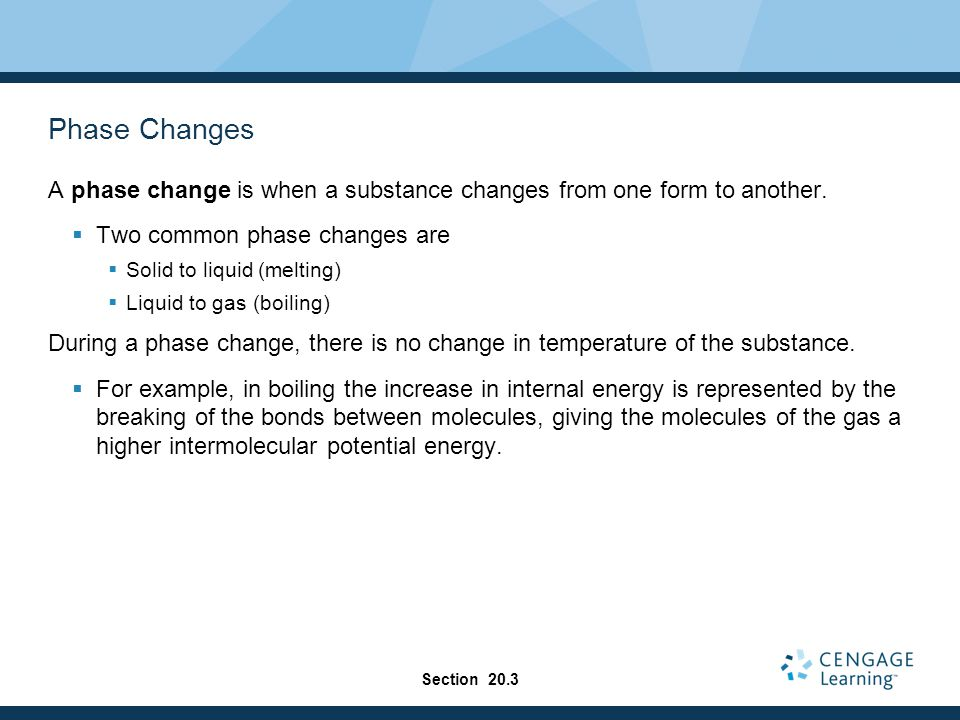 Phase Changes A phase change is when a substance changes from one form to another.