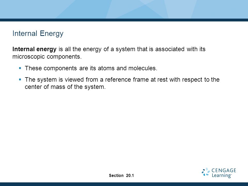 Internal Energy Internal energy is all the energy of a system that is associated with its microscopic components.
