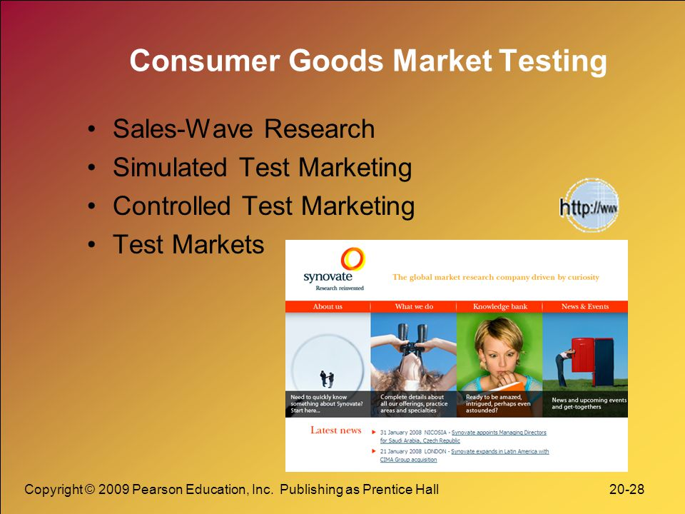 Copyright © 2009 Pearson Education, Inc. Publishing as Prentice Hall 20-28 Consumer Goods Market Testing Sales-Wave Research Simulated Test Marketing