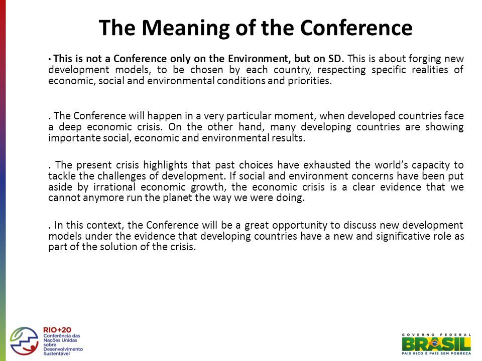 The Meaning of the Conference This is not a Conference only on the Environment, but on SD.