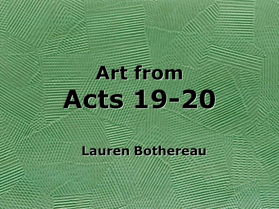 Art from Acts 19-20 Lauren Bothereau