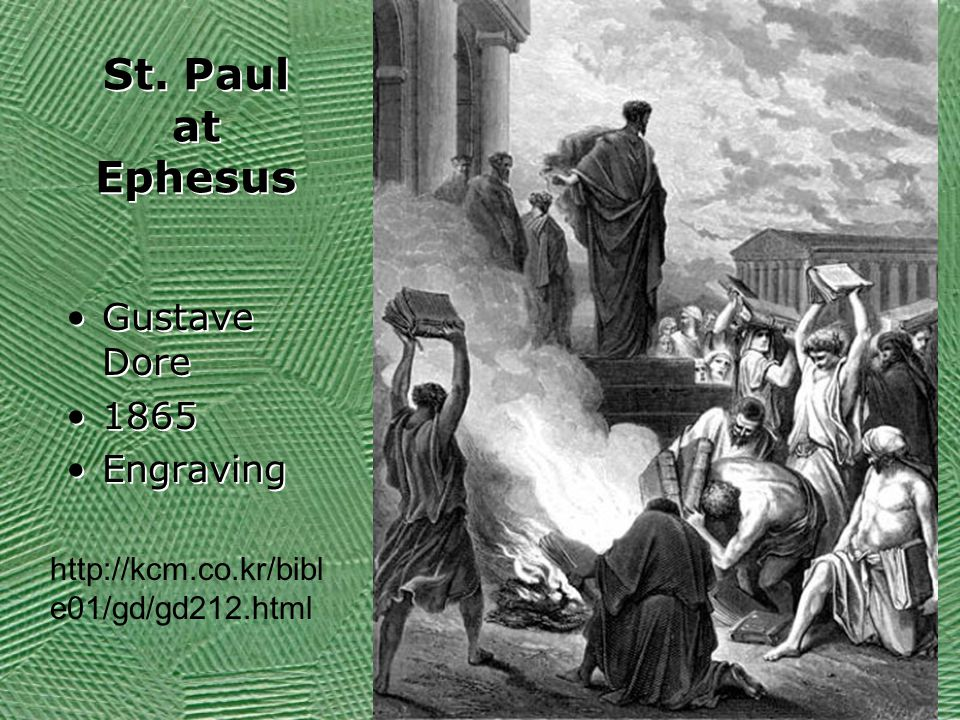St. Paul at Ephesus Gustave Dore 1865 Engraving Gustave Dore 1865 Engraving http://kcm.co.kr/bibl e01/gd/gd212.html