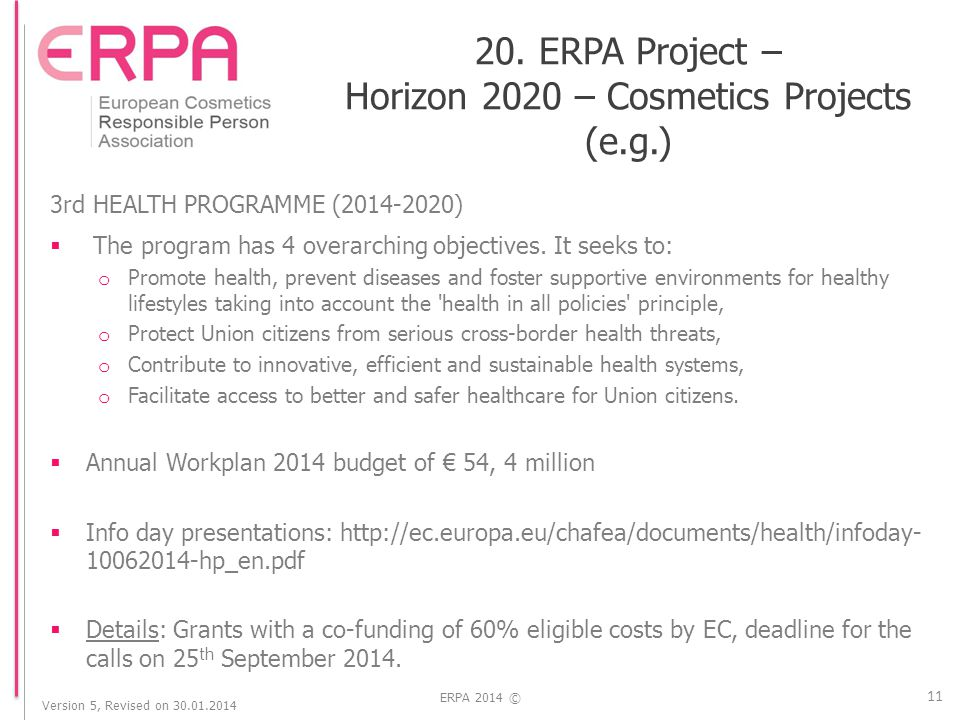 Version 5, Revised on 30.01.2014 ERPA 2014 © 3rd HEALTH PROGRAMME (2014-2020)  The program has 4 overarching objectives.