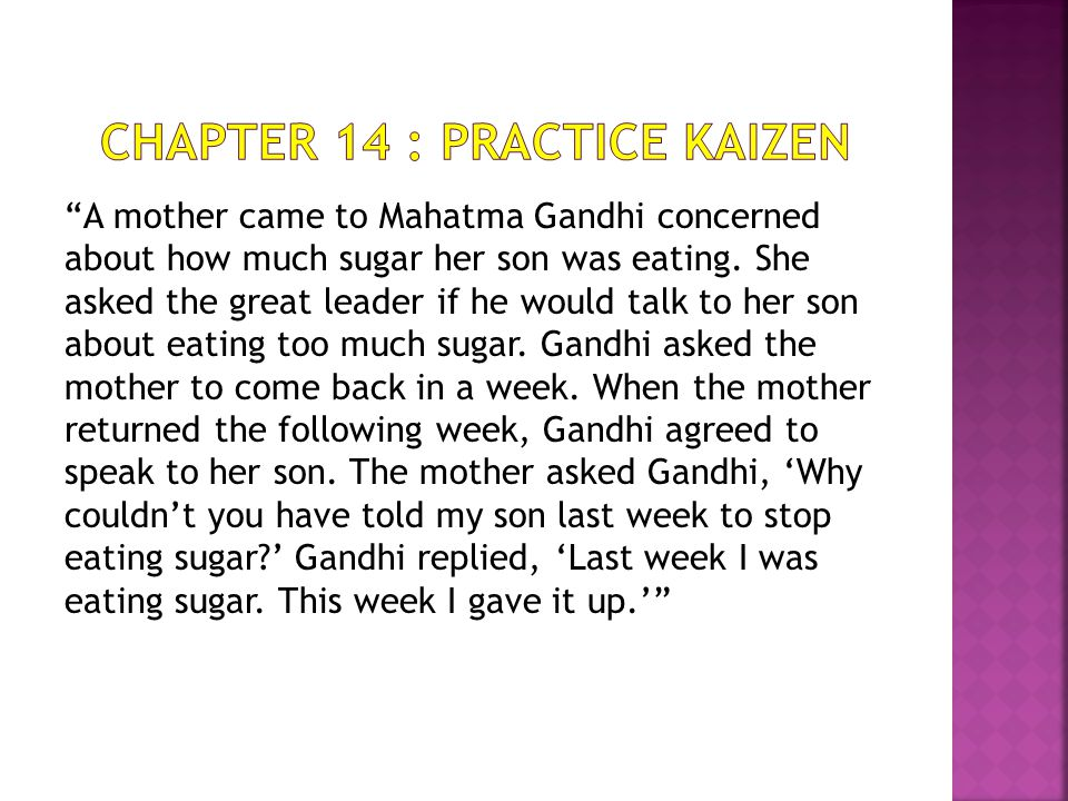 A mother came to Mahatma Gandhi concerned about how much sugar her son was eating.