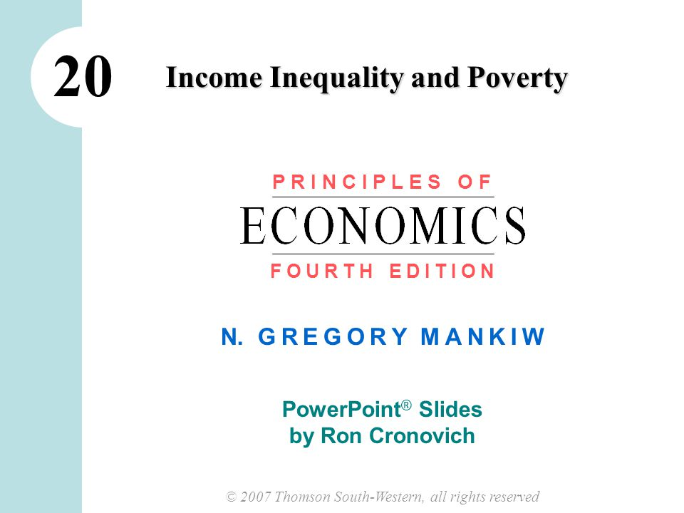 1 CHAPTER 20 INCOME INEQUALITY AND POVERTY In this chapter, look for the answers to these questions:  How much inequality and poverty exist in our society.