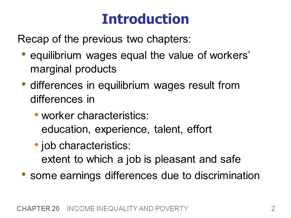 13 CHAPTER 20 INCOME INEQUALITY AND POVERTY Utilitarianism  Utility: a measure of happiness or satisfaction  Utilitarianism: argues that govt should choose policies to maximize society's total utility Founders: Jeremy Bentham, John Stuart Mill  Because of diminishing marginal utility, redistributing income from rich to poor increases utility of the poor more than it reduces utility of the rich.