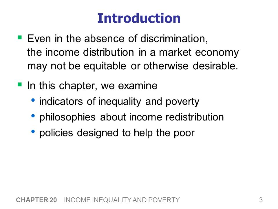 24 CHAPTER 20 INCOME INEQUALITY AND POVERTY CHAPTER SUMMARY  Political philosophers differ in their views of the proper role of government in altering the income distribution.