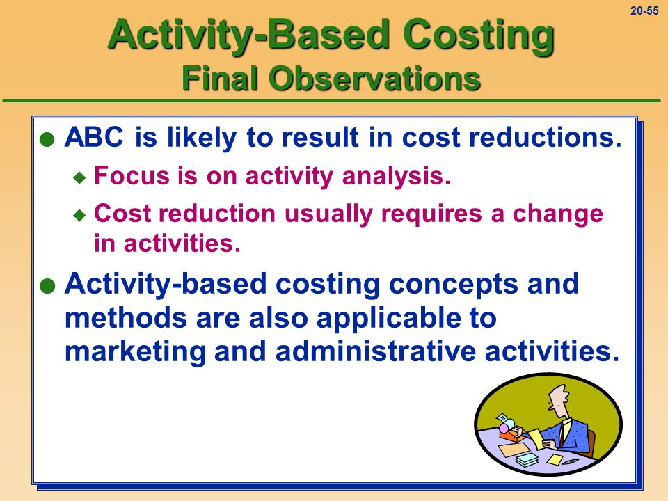 20-54 l ABC is likely to result in cost reductions.