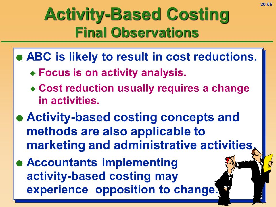 20-55 l ABC is likely to result in cost reductions.