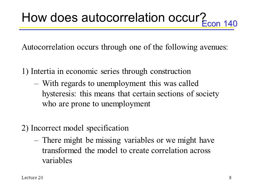 Econ 140 Lecture 209 How does autocorrelation occur.