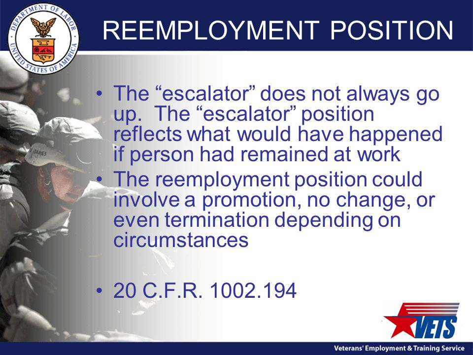 REEMPLOYMENT POSITION The escalator does not always go up.