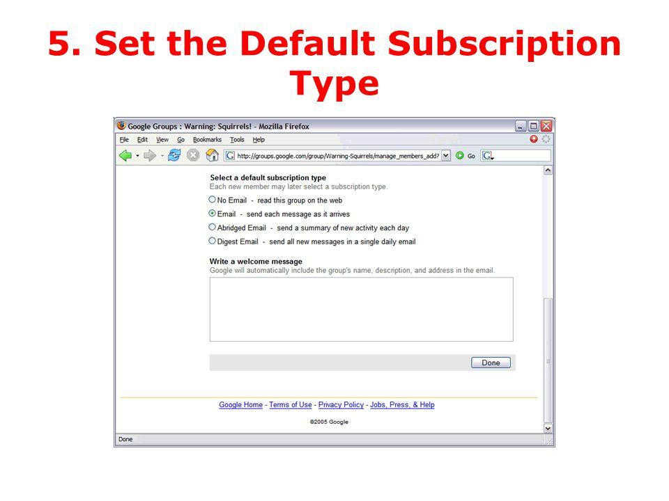5. Set the Default Subscription Type